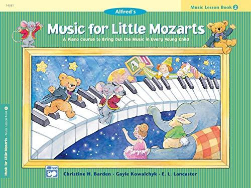 - Music for Little Mozarts Music Lesson Book, Bk 2: A Piano Course to Bring Out the Music in Every Young Child