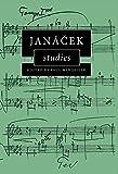 Janácek Studies (Cambridge Composer Studies)