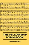 The Fellowship Hymn-Book, Various, 1445503220