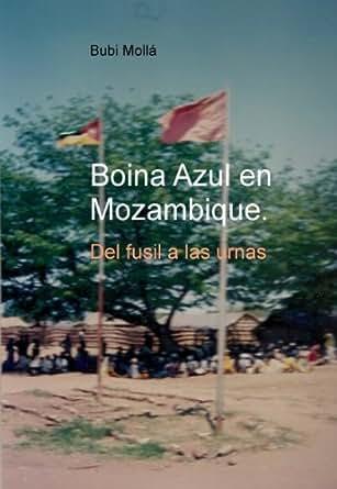 Amazon.com: Boina Azul en Mozambique; del fusil a las