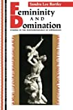 Femininity and Domination: Studies in the Phenomenology of Oppression (Thinking Gender)