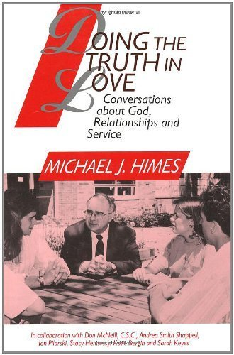(Doing the Truth in Love: Conversations about God, Relationships, and Service)