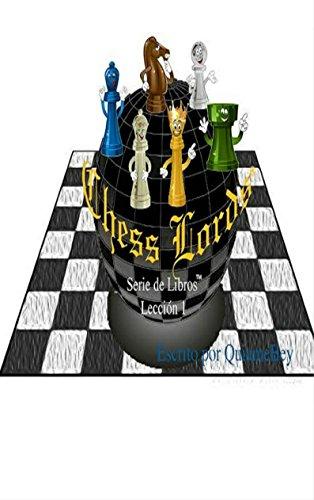 Chess Lords Serie de Libros™: Lección 1 (Curso Básico) (Spanish - Rey Bey