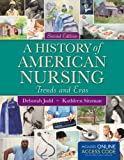 A History of American Nursing 2nd Edition