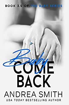 Baby Come Back by [Smith, Andrea]