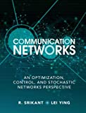 Communication Networks, R. Srikant and Lei Ying, 1107036054
