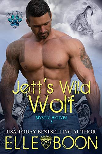 Jett's Wild Wolf: Mystic Wolves Book 3]()