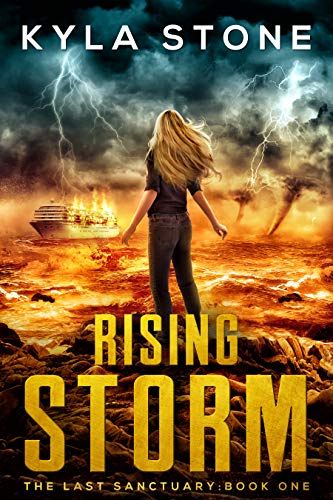 Rising Storm: An Apocalyptic Survival Thriller (The Last Sanctuary Book 1) by [Stone, Kyla]