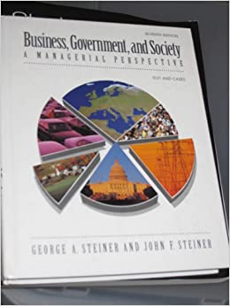 business government and society a managerial perspective 11th edition Text: business, government, and society by steiner/steiner 13th edition supplies: required text book, paper and pen to take notes students will be required to.
