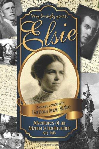 Elsie -  Adventures of an Arizona Schoolteacher 1913-1916