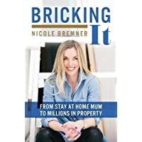 Bricking It: From Stay at Home Mum to Millions in Property