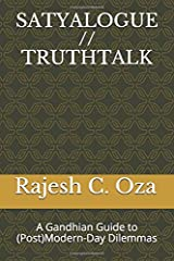 SATYALOGUE // TRUTHTALK: A Gandhian Guide to (Post)Modern-Day Dilemmas Paperback