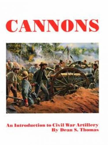 Cannons: An Introduction to Civil War Artillery ()