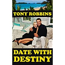 Tony Robbins Date With Destiny Florida (2014/2017): How to Take Immediate Control of Your Mental, Emotional, Physical and Financial Destiny!