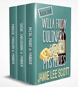 Willa Friday Culinary Cozy Box Set of 3 (Willa Friday Food & Wine Mystery) by [Scott, Jamie Lee]