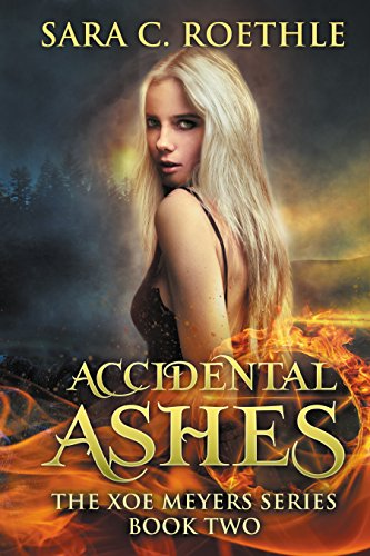 Accidental Ashes (Xoe Meyers Young Adult Fantasy/Horror Series Book 2) by [Roethle, Sara C.]