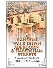 A Random Walk Down Abercorn & Habersham Streets: A Savannah Tour Guide