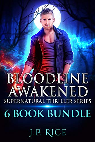 Bloodline Awakened Supernatural Thriller Series: Six Book Bundle of Urban Fantasy