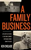 A Family Business: A Chilling Tale of Greed as One Family Commits Unspeakable Crimes Against the Dead