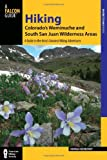 Hiking Colorado's Weminuche and South San Juan Wilderness Areas: A Guide to the Area's Greatest Hiking Adventures…