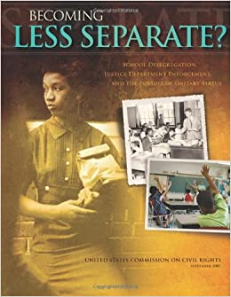 Becoming Less Separate? School Desegregation, Justice Department Enforcement, and the Pursuit of Unitary Status