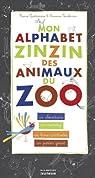 Mon alphabet zinzin des animaux du zoo par Quatromme