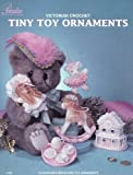 Victorian Crochet Tiny Toy Ornaments Pattern
