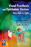 img - for Visual Prosthesis and Ophthalmic Devices: New Hope in Sight (Ophthalmology Research) (2007-07-06) book / textbook / text book