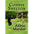 Alibis Can Be Murder: A Girl and Her Dog Cozy Mystery (Charlie Parker Mysteries Book 17)