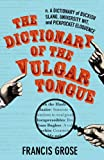 The Dictionary of the Vulgar Tongue, Francis Grose, 184391476X