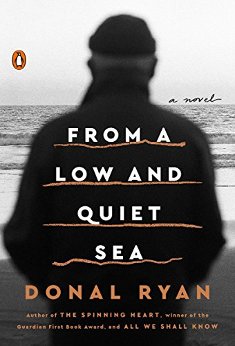 """""""From a Low and Quiet Sea - A Novel"""" av Donal Ryan"""