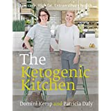 Die Ketogenic Kitchen: Low carb. High fat. Extraordinary health.