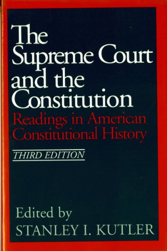 The Supreme Court and The Constitution: Readings in American Constitutional History (Third Edition)