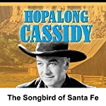 Hopalong Cassidy: The Songbird of Santa Fe | William Boyd