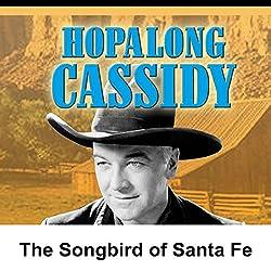 Hopalong Cassidy: The Songbird of Santa Fe