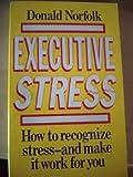 Executive Stress, Donald Norfolk, 0446344656