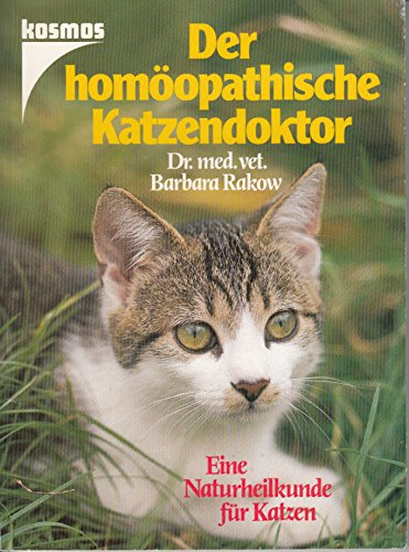 Der homöopathische Katzendoktor. Eine Naturheilkunde für Katzen