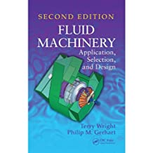 Fluid Machinery: Application, Selection, and Design, Second Edition