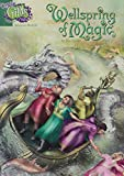 Wellspring of Magic (Creative Girls Club Adventure, Book 1)