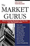 img - for The Market Gurus: Stock Investing Strategies You Can Use From Wall Street's Best by John Reese (2002-03-03) book / textbook / text book