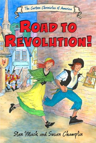 The Road to Revolution! (Cartoon Chronicles of America) PDF