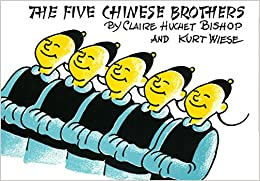 The Five Chinese Brothers: Claire Huchet Bishop, Kurt Wiese: 9780399233197: Amazon.com: Books