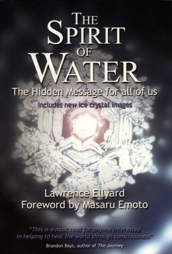 The Spirit of Water: The Hidden Message for All of Us