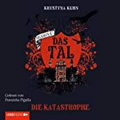 Die Katastrophe (Das Tal 1.02) | Krystyna Kuhn
