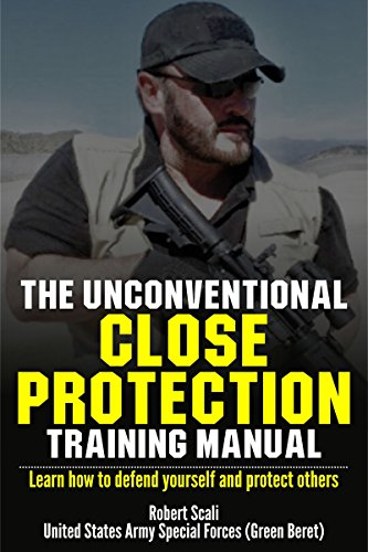 The unconventional close protection training manual learn how to the unconventional close protection training manual learn how to defend yourself and protect others by fandeluxe Gallery