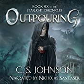 Outpouring: The Starlight Chronicles, Book 6 | C. S. Johnson