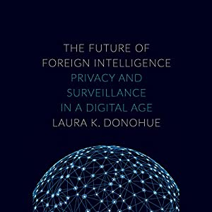 The Future of Foreign Intelligence Audiobook