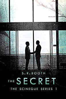 The Secret (The Scinegue Series Book 1) by [Booth, S.R.]