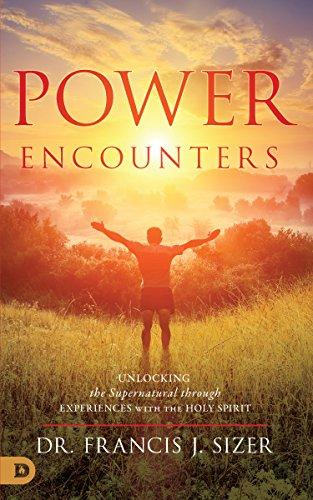 E.B.O.O.K Power Encounters: Unlocking the Supernatural Through Experiences with the Holy Spirit<br />TXT