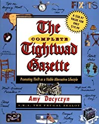 Image: The Complete Tightwad Gazette, by Amy Dacyczyn. Publisher: Villard; 1 edition (December 15, 1998)
